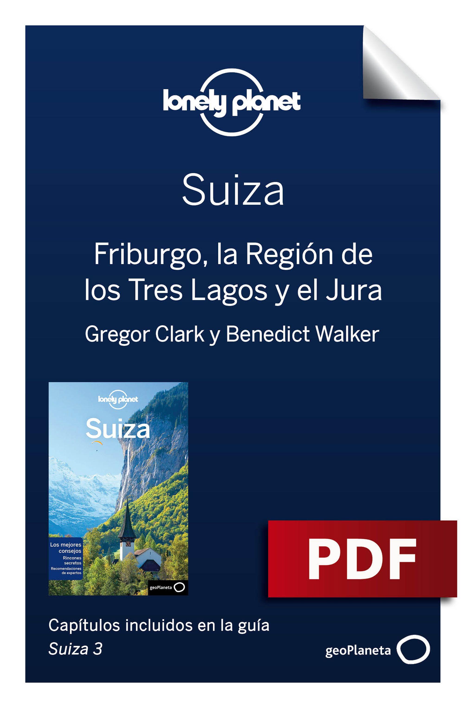 Friburgo, la Región de los Tres Lagos y el Jura