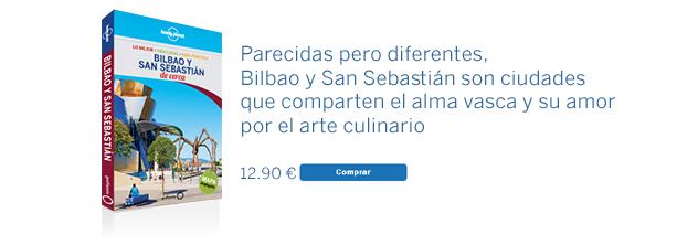 Guía Bilbao y San Sebastián de cerca