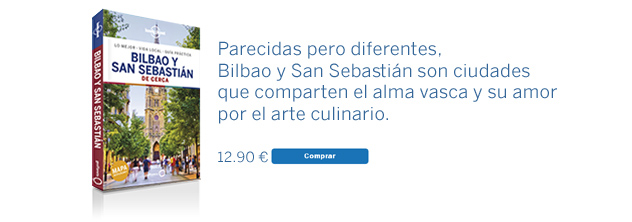 Guía Lonely Planet Bilbao y San Sebastián de cerca