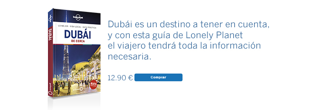 Guía Lonely Planet Dubái de cerca