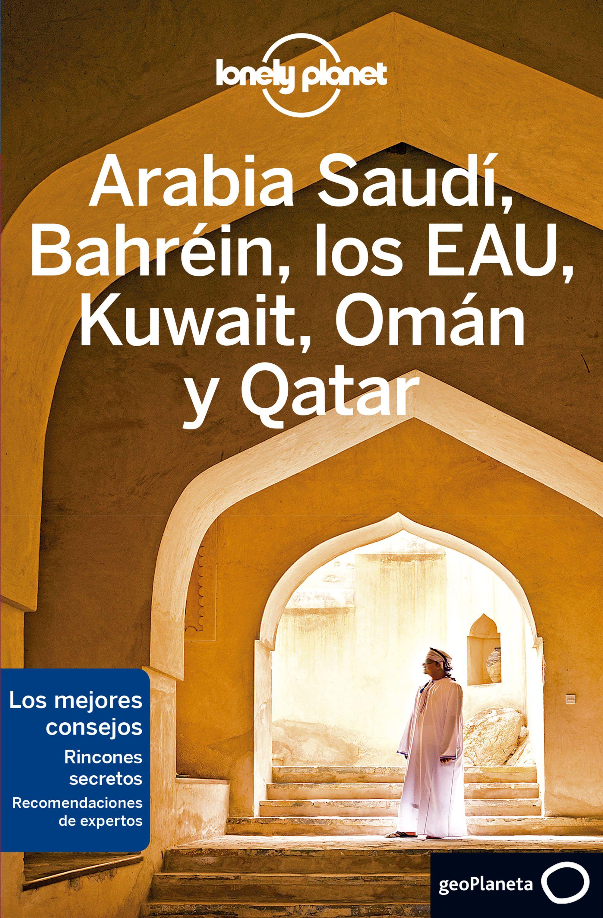 Guía Guía Arabia Saudí, Bahréin, los EAU, Kuwait, Omán y Qatar 2