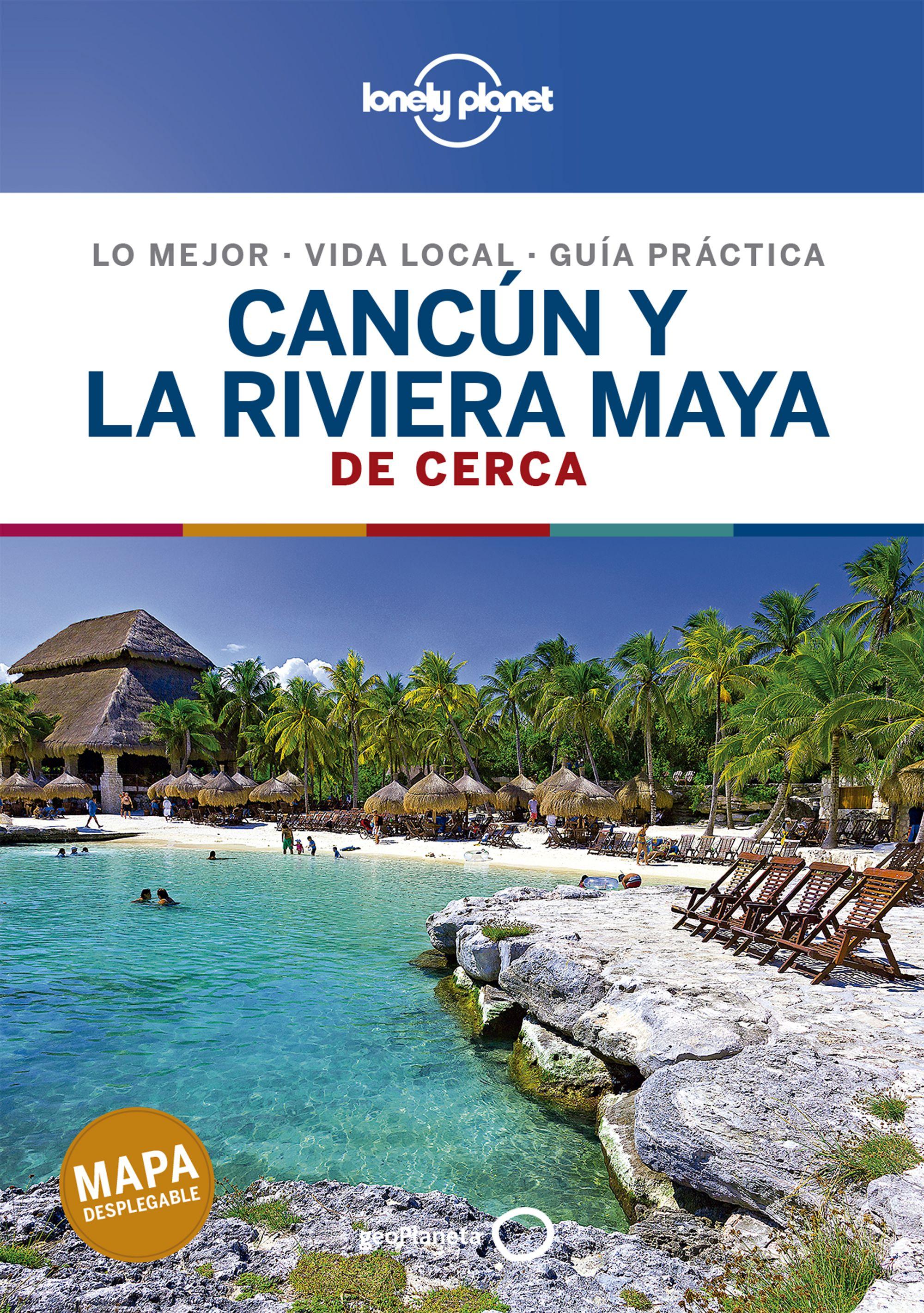 Guía Guía Cancún y la Riviera Maya De cerca 2