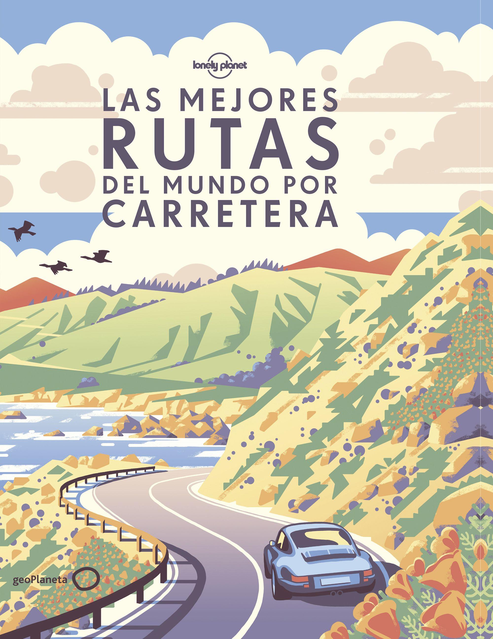 Guía Guía Las mejores rutas del mundo por carretera