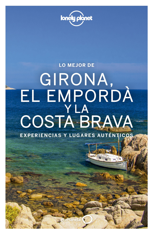 Guía Guía Lo mejor de Girona, el Empordà y la Costa Brava