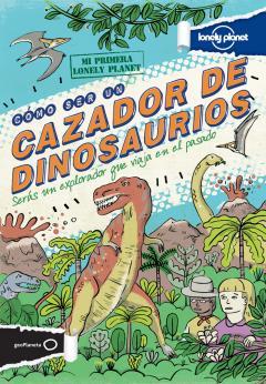 Guía Cómo ser un cazador de dinosaurios