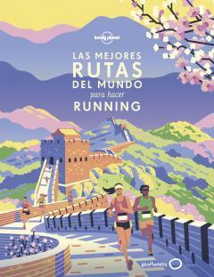 Guía Las mejores rutas del mundo para hacer running