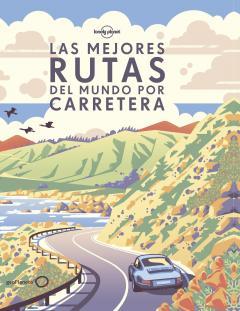 Guía Las mejores rutas del mundo por carretera