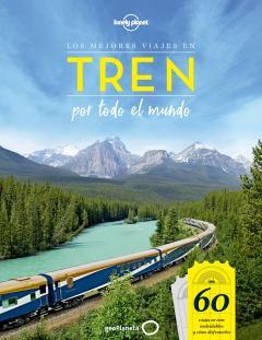 Guía Los mejores viajes en tren por todo el mundo